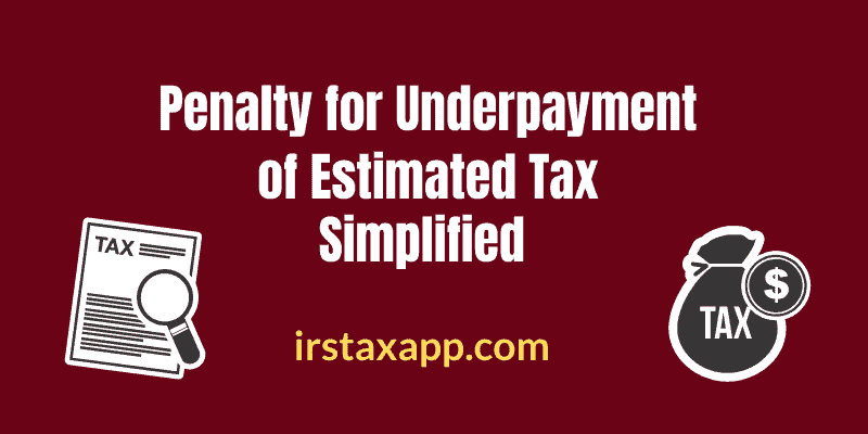 Penalty for Underpayment of Estimated Tax